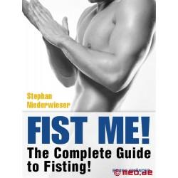 Fist Me - Guide de fist-fucking